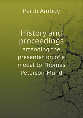 History and proceedings: attending the presentation of: Amboy Perth