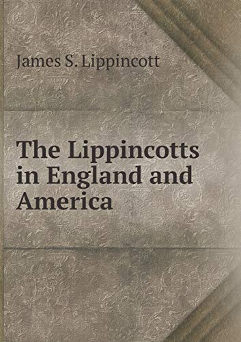 9785518558410: The Lippincotts in England and America