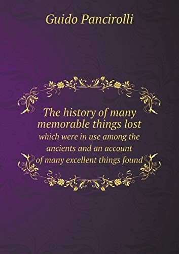 The History of Many Memorable Things Lost: Guido Pancirolli