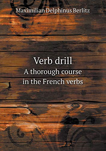 9785518563902: Verb drill A thorough course in the French verbs
