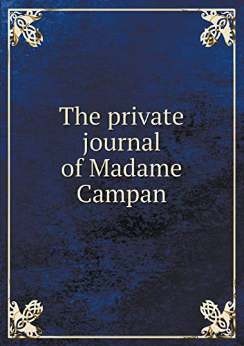 The Private Journal of Madame Campan: M Maigne