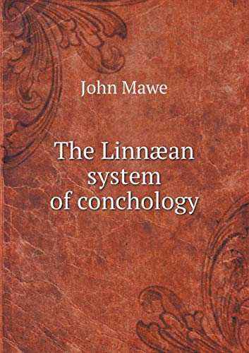 9785518568334: The Linnæan system of conchology