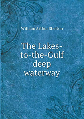 9785518571365: The Lakes-to-the-Gulf deep waterway