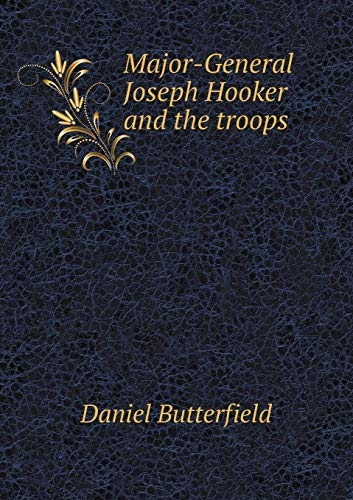 9785518573420: Major-General Joseph Hooker and the troops