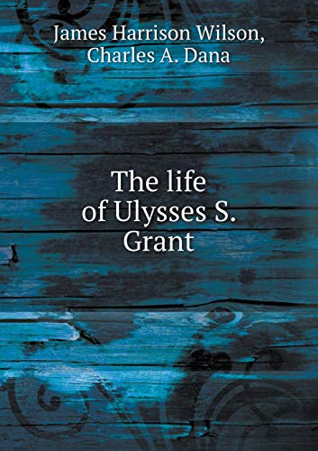 9785518581425: The life of Ulysses S. Grant
