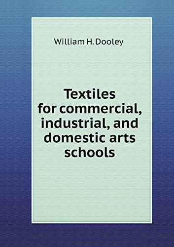 9785518584198: Textiles for commercial, industrial, and domestic arts schools