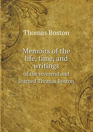 9785518587519: Memoirs of the life, time, and writings of the reverend and learned Thomas Boston
