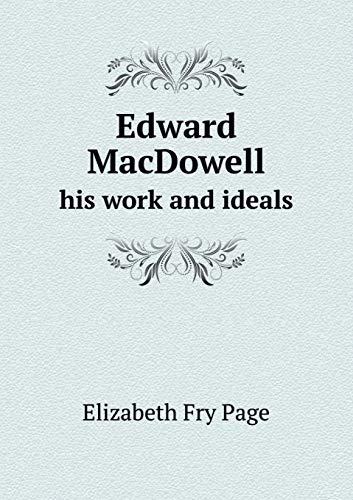 9785518590489: Edward MacDowell his work and ideals