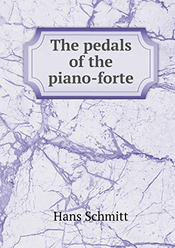 9785518591202: The pedals of the piano-forte