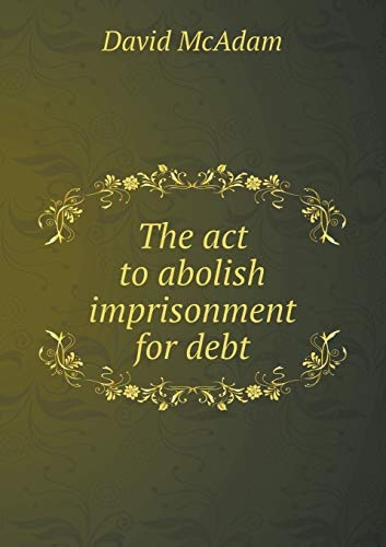 9785518591615: The act to abolish imprisonment for debt