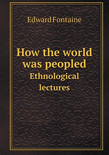 9785518592964: How the world was peopled Ethnological lectures