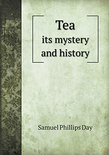 9785518593107: Tea its mystery and history