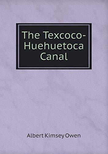 9785518596559: The Texcoco-Huehuetoca Canal
