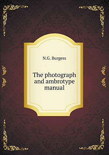 9785518602922: The photograph and ambrotype manual