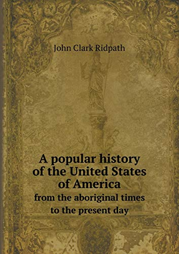9785518603547: A popular history of the United States of America from the aboriginal times to the present day