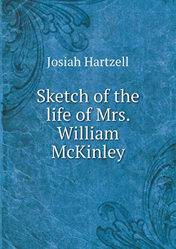 9785518604872: Sketch of the life of Mrs. William McKinley