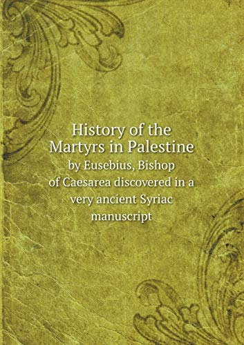 History of the Martyrs in Palestine: by