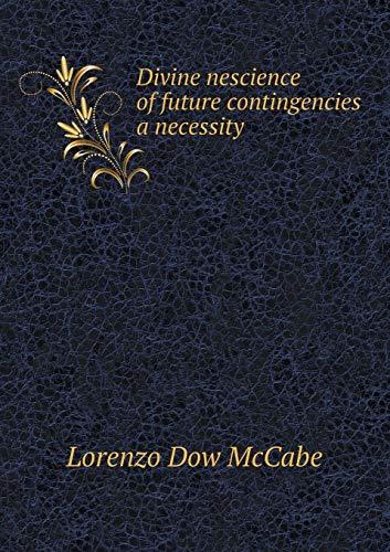 9785518619845: Divine nescience of future contingencies a necessity