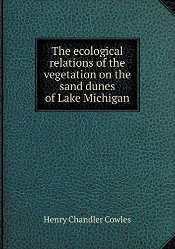 9785518620711: The ecological relations of the vegetation on the sand dunes of Lake Michigan