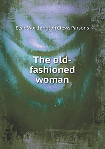 9785518621329: The old-fashioned woman