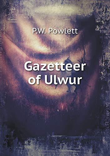 Gazetteer of Ulwur (Paperback): Powlett P.W.