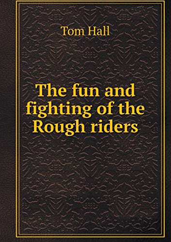 9785518621763: The fun and fighting of the Rough riders