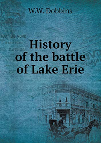 9785518624320: History of the Battle of Lake Erie