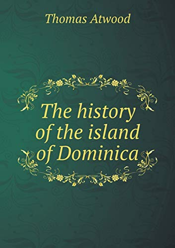 9785518624719: The history of the island of Dominica