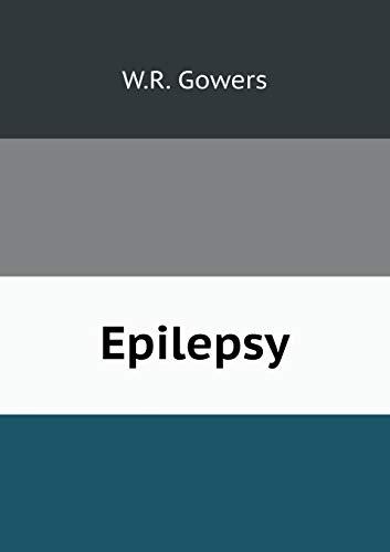 Epilepsy: W.R. Gowers