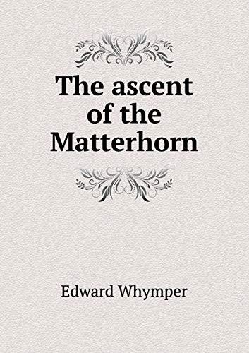 9785518635364: The ascent of the Matterhorn