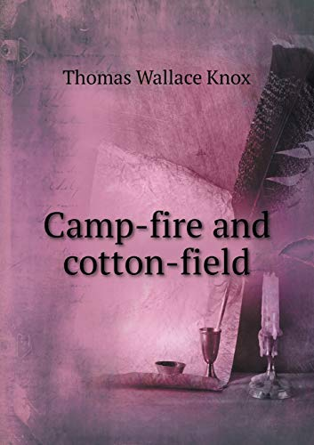 9785518636415: Camp-fire and cotton-field