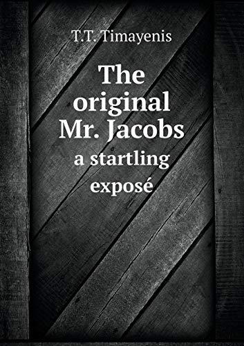 9785518637177: The original Mr. Jacobs a startling exposé