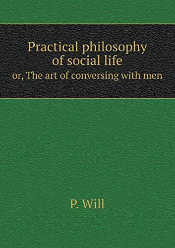 9785518639379: Practical Philosophy of Social Life Or, the Art of Conversing with Men
