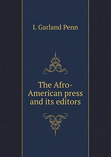 9785518639768: The Afro-American press and its editors