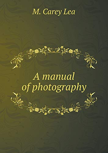 9785518642492: A manual of photography