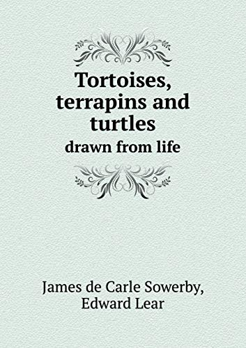 9785518645929: Tortoises, terrapins and turtles drawn from life
