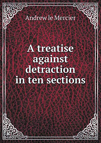 9785518646759: A treatise against detraction in ten sections