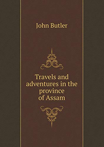 9785518646988: Travels and adventures in the province of Assam