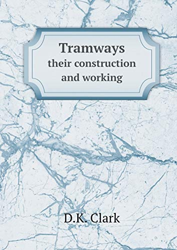9785518647282: Tramways Their Construction and Working