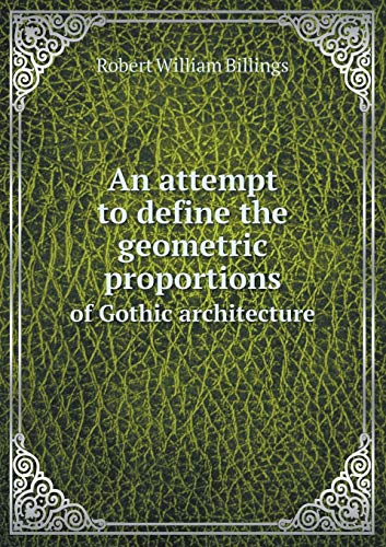 9785518648197: An attempt to define the geometric proportions of Gothic architecture