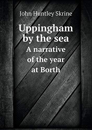 9785518649064: Uppingham by the sea A narrative of the year at Borth