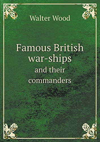 9785518653726: Famous British War-Ships and Their Commanders