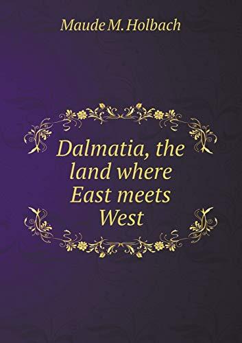 9785518653962: Dalmatia, the Land Where East Meets West