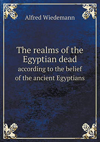 9785518655546: The Realms of the Egyptian Dead According to the Belief of the Ancient Egyptians