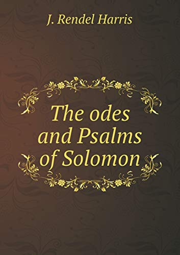 The odes and Psalms of Solomon (Paperback): J. Rendel Harris