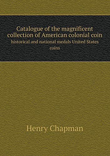 9785518659186: Catalogue of the Magnificent Collection of American Colonial Coin Historical and National Medals United States Coins