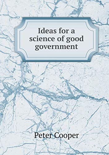 9785518659797: Ideas for a Science of Good Government