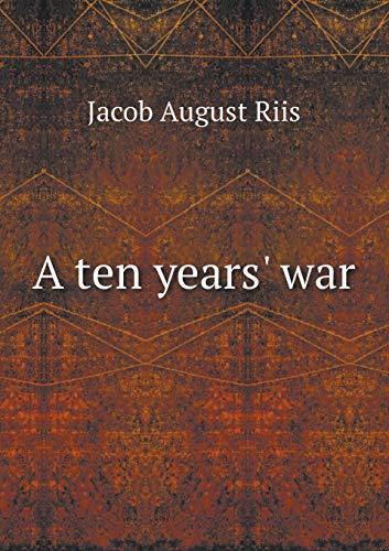 9785518660502: A Ten Years' War