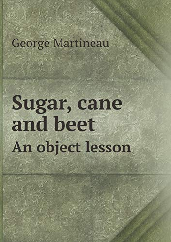 9785518664753: Sugar, Cane and Beet an Object Lesson