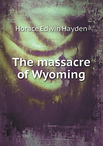 9785518666818: The Massacre of Wyoming
